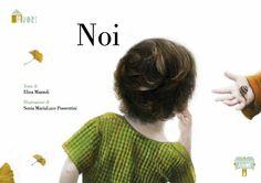 Noi, di Elisa Mazzoli, con illustrazioni di Sonia Maria Luce Possentini, Bacchilega Editore 2013