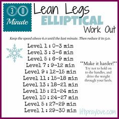 30 Minute LEAN LEGS elliptical work out via http://liftpraylove.com #FitFluential #healthy #workout