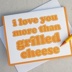 that is a bold statement // I Love You Card  I Love You More Than Grilled by ohgeezdesign, $3.00