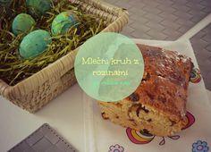 Z ljubeznijo, Mama. : Velikonočni mlečni kruh z rozinami