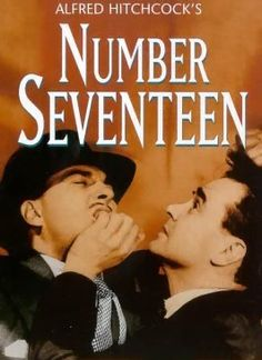 Number Seventeen, 1932. - Alfred Hitchcock.