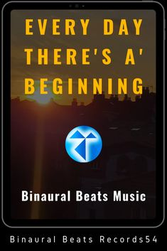 EVERY DAY THERE'S A' BEGINNING - Wakefulness Beta Binaural Beats (Wakefulness)   Artist 👉 A1 Code, Aspabrain & Binaurola  Album 👉 Beta Sea Wave - Wakefulness (Binaural Beats - Isochronic Tones Mix) #focus #creative #relax #reduce stress #self-confident #less anxious #binauralbeats #brainfoods  #binaural #isochronictones #Alpha #anxiety #anxious #meditation #confident #self #stress #relax #creative #focus #worthless #spiritual #futurenowtour #mentalhealthrecovery #chill #exposure #spiri