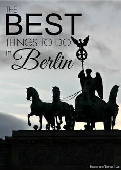 At a loss for what to do in Berlin?  This post contains helpful tips and resources to help you plan and make the most of your trip.  Via @insidetravellab http://www.insidethetravellab.com/the-best-things-to-do-in-berlin/