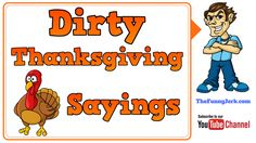 10 Things That Sound Dirty At Thanksgiving But Aren't. Funny Thanksgiving jokes.