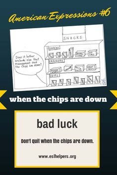 'the chips are down' explained.