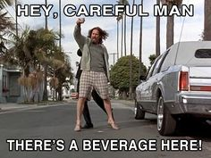 hey careful man there's a beverage here 11 oz coffee mug Big Lebowski Meme, Big Lebowski Quotes, The Big Lebowski, 90s Movies, Great Movies, Movie Tv, Dudeism, Best Movie Lines, Favorite Movie Quotes
