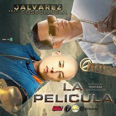 J Alvarez ft Cosculluela - La Pelicula