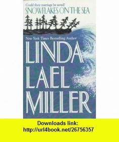 Snowflakes On The Sea (9781551664286) Linda Lael Miller , ISBN-10: 1551664283  , ISBN-13: 978-1551664286 ,  , tutorials , pdf , ebook , torrent , downloads , rapidshare , filesonic , hotfile , megaupload , fileserve