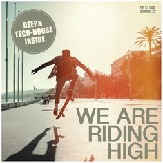 VA – We Are Riding High [Play My Track] » Minimal Freaks