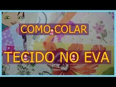 #COMO COLAR TECIDO NO #EVA - YouTube