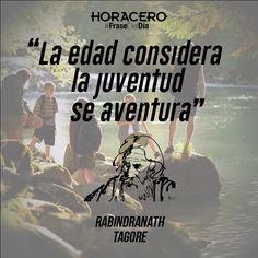 """""""La edad considera la juventud, se aventura"""" Rabindranath Tagore #Frases #fraseDelDía"""