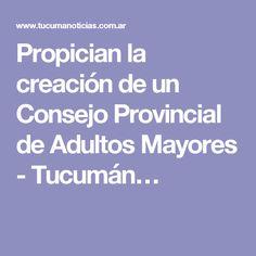 Propician la creación de un Consejo Provincial de Adultos Mayores - Tucumán…