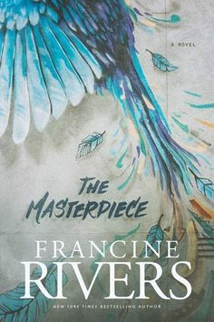 Broken characters and unpredictable situations set the stage for God's love in The Masterpiece by Francine Rivers (a review). #ChristianFiction #bookreview