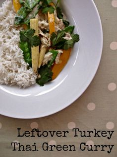 Leftover Turkey Thai Green Curry - Easy Peasy Foodie