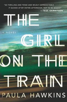 A Thriller all right! I could not stop reading this book! THE GIRL ON THE TRAIN by Paula Hawkins -- A debut psychological thriller that will forever change the way you look at other people's lives. I Love Books, Great Books, New Books, Books To Read, Books 2016, Children's Books, Paula Hawkins, Up Book, Book Club Books
