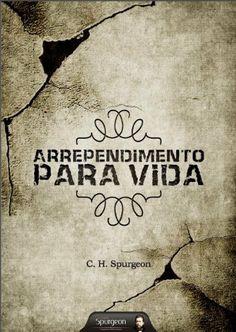 Arrependimento para Vida (Portuguese Edition) by Charles Haddon Spurgeon. $0.99. 25 pages. Publisher: Projeto Spurgeon (December 8, 2012) Charles Haddon Spurgeon, Nonfiction, Kindle, Religion, Spirituality, Author, Books, Reading, Literatura