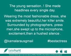 #bestactress : #tale by KAMALA RAUSAN (@kamalarausgmail)   The young sensation..! She made headlines every single day.   Wearing the most fashionable ....      View in #talehunt App -  http://talehunt.com/t/dew-c     #shortstories #shortstory #lovetowrite #story #writers #kamalarausgmail