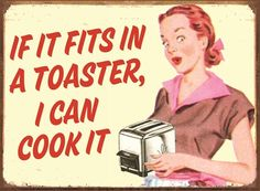 """Retro Food Humour Tin Sign: In a typical case of can't cook, won't cook, this housewife tells us """"If It Fits In A Toaster, I Can Cook It"""". Perfect for a sibling or partner who is a little kitchen challenged, this is sure to make a cheery addition to any home. The retro image used in this sign is nostalgic in style with its use of a 1950`s styled female model, with her hair tied back in a neat bun as she holds her toaster and lets us know just how hopeless she is in the kitchen. Laughter…"""