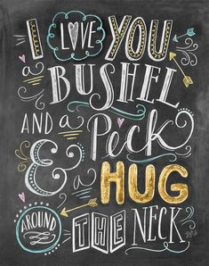Primitives by Kathy I Love You A Bushel and A Peck Chalk Sign -- Learn more by visiting the image link. Chalkboard Lettering, Chalkboard Designs, Chalkboard Art Quotes, Chalkboard Ideas, Chalkboard Pictures, Chalk Fonts, Chalkboard Doodles, Chalk Typography, Chalkboard Printable