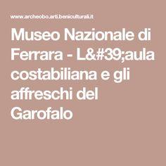 Museo Nazionale di Ferrara - L'aula costabiliana e gli affreschi del  Garofalo