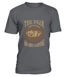 """# The deer are calling  I must go hunting .  Special Offer, not available anywhere else!      Available in a variety of styles and colors      Buy yours now before it is too late!      Secured payment via Visa / Mastercard / Amex / PayPal / iDeal      How to place an order            Choose the model from the drop-down menu      Click on """"Buy it now""""      Choose the size and the quantity      Add your delivery address and bank details      And that's it!"""