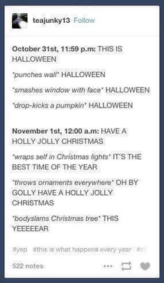the only difference is that i skip halloween and start singing christmas carols in the middle of july