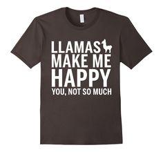 Llamas T-shirts - Llamas make me happy you not so much shirt