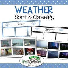 This is a sorting & classifying activity to teach students about different types of weather. This set contains classification cards for rainy, stormy, cloudy, foggy, sunny, windy & snowy weather. This is a great activity for a classroom Science Center for Preschool, Pre-K, Kindergarten, & First Grade. The activity uses real photographs of the types of weather. Rainy * Stormy * Cloudy * Foggy * Sunny * Windy * Snowy