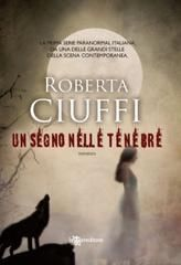 Un segno nelle tenebre - Roberta Ciuffi
