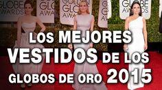 LOS MEJORES VESTIDOS DE LOS GLOBOS DE ORO 2015