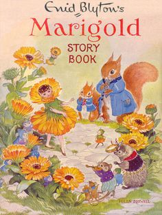 Enid Blyton's Marigold Story Book, 1954. Illustration by Hilda Boswell. I had this! Well, my sisters did, and I ended up with it. But I loved it!