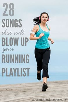Need to add a little oomph to your workout? Add these 28 songs to your running playlist now and you're guaranteed to get up and moving.