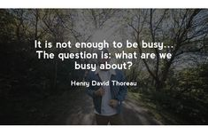 It is not enough to be busy… The question is: what are we busy about? Growth Quotes, Henry David Thoreau, Growth Hacking, Competitor Analysis, Marketing Quotes, Growth Mindset, Enough Is Enough, Quote Of The Day, Quotes To Live By