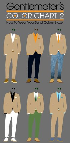 Gentlemeter's Color Chart 2: 6 ways to wear your sand color blazer.