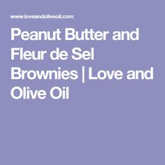 Peanut Butter and Fleur de Sel Brownies | Love and Olive Oil