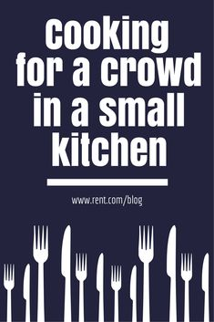 Many of us have limited space in the kitchen, which is a problem when you want to host a dinner party with friends or family! Here are five cooking tips so you can plan a delicious dinner, no matter how small your kitchen is.
