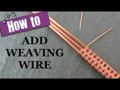 Wire Wrapping: How to Add Weaving Wire - YouTube