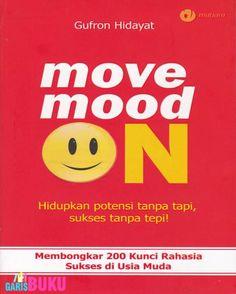 Move On Mood On  Toko Buku Online GarisBuku.com pesan buku via online/call/sms 02194151164     081310203084