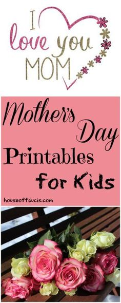 Mothers Day Printables for Kids- Fun printables for kids to show their mom they love them on this important day.
