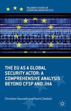 "Christian Kaunert & Kamil Zwolski, The EU as a Global Security Actor: A Comprehensive Analysis beyond CFSP and JHA, Palgrave Macmillan, March 2013; see esp. chapter 5, ""The EU and Refugees"""