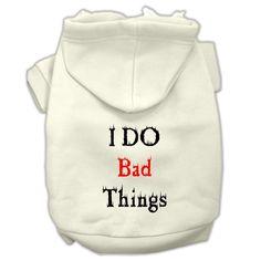 I Do Bad Things Screen Print Pet Hoodies Cream Size XXL (18)