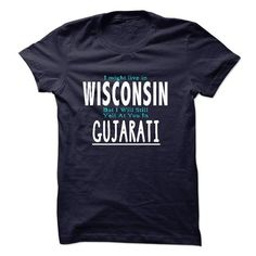 I live in WISCONSIN I CAN SPEAK GUJARATI - #gift for girlfriend #love gift. OBTAIN LOWEST PRICE => https://www.sunfrog.com/LifeStyle/I-live-in-WISCONSIN-I-CAN-SPEAK-GUJARATI.html?68278