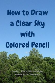 How to Draw a Clear Sky with Colored Pencil