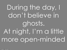 Proof that i'm so afraid of the dark...