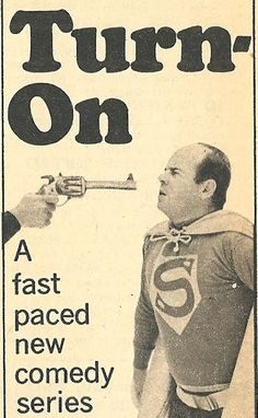 Turn-On: A 1969 TV show I desperately want to see. It was cancelled after 15 minutes of its first episode.