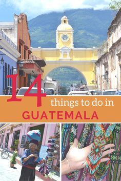 14 things to do in Guatemala >> hiking a volcano, soaking in spas, and visiting Antigua, plus 11 other must-do's! <3