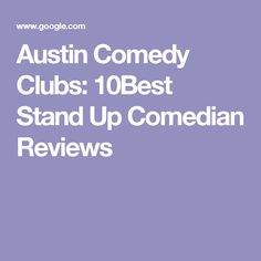 Austin Comedy Clubs: 10Best Stand Up Comedian Reviews