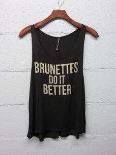 Brunettes Do It Better *Pre Order Ships 3.23.2016