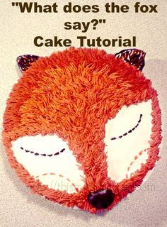 """What does the fox say?"" cake - ha! How cute?!"