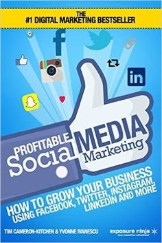 Profitable Social Media Marketing: How To Grow Your Business Using Facebook, Twitter, Instagram, LinkedIn And More #socialmedia #books